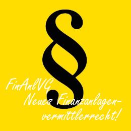 Neues Finanzanlagenvermittlerrecht (FinAnlVG)